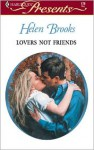 Lovers Not Friends - Helen Brooks