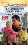 The Firefighter's Secret Baby - Anna DeStefano