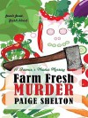 Farm Fresh Murder - Paige Shelton