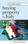 The Complete Guide to Buying Property in Italy - Barbara McMahon