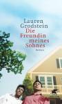 Die Freundin Meines Sohnes: Roman - Lauren Grodstein, Silvia Morawetz
