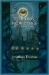 Tempting Providence and Other Stories - Jonathan Thomas, Sherry Austin