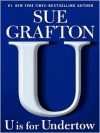 U Is for Undertow - Sue Grafton