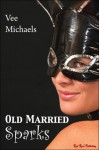 Old Married Sparks - Vee Michaels