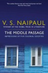 Middle Passage: Impressions of Five Colonial Societies - V.S. Naipaul
