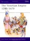 The Venetian Empire 1200-1670 - David Nicolle