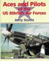 Aces and Pilots of the U. S. 8th/9th Air Forces - Jerry Scutts