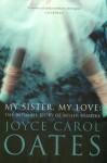 My sister my love : the intimate story of Skyler Rampike - Joyce Carol Oates