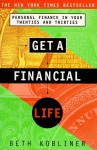Get a Financial Life: Personal Finance In Your Twenties And Thirties - Beth Kobliner