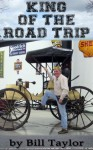 King Of The Road Trip - Bill Taylor