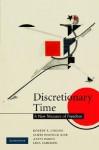 Discretionary Time: A New Measure of Freedom - Robert E. Goodin, Lina Eriksson, James Mahmud Rice, Antti Parpo
