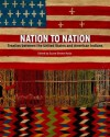 Nation to Nation: Treaties Between the United States and American Indians - Suzan Shown Harjo, Kevin Gover, Philip Deloria, Adams Hank, Richard W. West