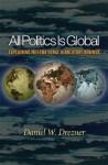 All Politics Is Global: Explaining International Regulatory - Daniel W. Drezner