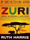 ZURI: A Love Story - Ruth Harris