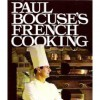 Paul Bocuse's French Cooking - Paul Bocuse, Colette Rossant