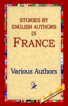 Stories by English Authors in France - Various, First World Library