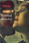 Eternal Monday: New & Selected Poems - György Petri