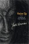 Wake Up: A Life of the Buddha - Jack Kerouac