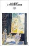 Le storie di Matisse - A.S. Byatt, Anna Nadotti, Fausto Galuzzi