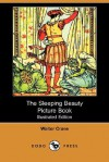 The Sleeping Beauty Picture Book (Illustrated Edition) (Dodo Press) - Walter Crane