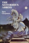 The Notorious Abbess - Vera Chapman, Robert H. Boyer, Kenneth J. Zahorski