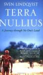 Terra Nullius -- A Journey Through No One's Land - Sven Lindqvist