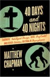 40 Days and 40 Nights: Darwin, Intelligent Design, God, OxyContin, and Other Oddities on Trial in Pennsylvania - Matthew Chapman