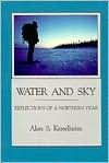 Water and Sky: Reflections of a Northern Year - Alan S. Kesselheim, Kesselheim