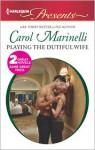 Playing the Dutiful Wife - Carol Marinelli