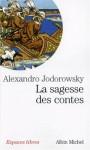 Sagesse Des Contes (La) - Alejandro Jodorowsky