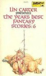 The Year's Best Fantasy Stories 6 - Orson Scott Card, Tanith Lee, Roger Zelazny, Jayge Carr, John Brunner, Fritz Leiber, Brian Lumley, Arthur W. Saha, Arthur W. Saha, Paul H. Cook, Grail Undwin