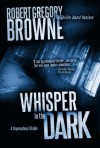 Whisper in the Dark (A Thriller) - Robert Gregory Browne