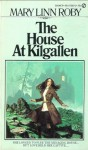 The House at Kilgallen - Mary Linn Roby