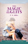 The Magic of the Glits: A Tale of Loss, Love, and Lasting Friendship - C.S. Adler