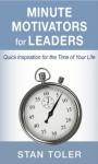 Minute Motivators for Leaders - Stan Toler