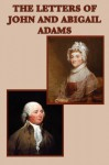 The Letters of John and Abigail Adams - John Adams, Abigail Adams, Frank Shuffelton