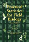 Practical Statistics for Field Biology - Jim Fowler