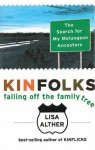 Kinfolks: Falling Off the Family Tree: The Search for My Melungeon Ancestors - Lisa Alther