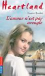 L'amour n'est pas aveugle! (Heartland, #24) - Lauren Brooke, Valérie Mouriaux