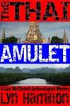 The Thai Amulet (Lara McClintoch Archaeological Mysteries) - Lyn Hamilton