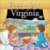 Good Night Virginia (Good Night Our World series) - Adam Gamble, Joe Veno