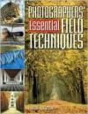 Photographers' Essential Field Techniques - Chris Weston