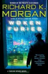 Woken Furies - Richard K. Morgan