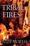 Tribal Fires - Judy Moresi
