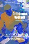 Childcare Worker - Ellyn Sanna, Ernestine G. Riggs, Cheryl Gholar