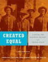 Created Equal: A Social and Political History of the United States, Brief Edition, Volume 1 (to 1877) (2nd Edition) - Jacqueline Jones, Peter H. Wood, Thomas Borstelmann