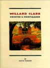 Willard Clark: Printer & Printmaker - David Farmer, Pamela Smith
