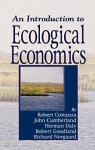 An Introduction to Ecological Economics - Robert Costanza, Herman E. Daly, John H Cumberland