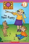 Scholastic Reader Level 1: BOB Books: The New Puppy - Lynn Maslen Kertell, Sue Hendra