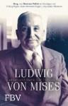 Ludwig von Mises: Leben und Werk für Einsteiger (German Edition) - Thorsten Polleit, Philipp Bagus, Hans-Hermann Hoppe, Jörg Guido Hülsmann